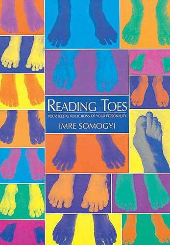 Reading Toes: Your Feet as Reflections of Your Personality von C.W. Daniel