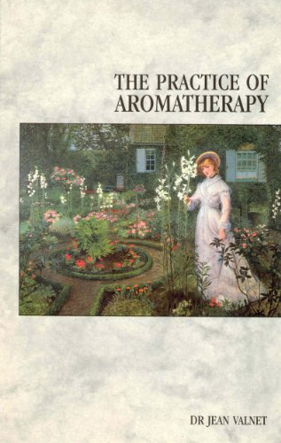 The Practice of Aromatherapy: Classic Compendium of Plant Medicines and Their Healing Properties von C.W. Daniel