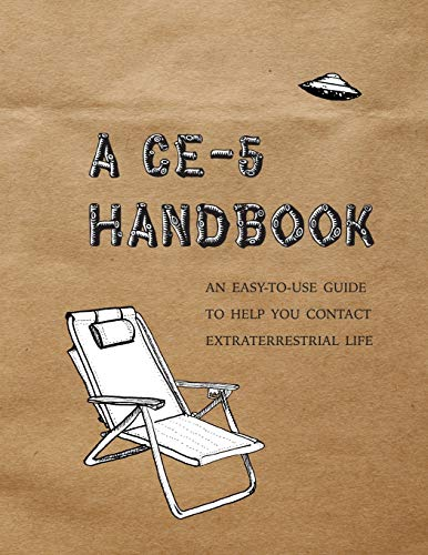 A CE-5 Handbook: An Easy-To-Use Guide to Help You Contact Extraterrestrial Life von LIGHTNING SOURCE INC