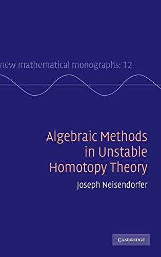 Algebraic Methods in Unstable Homotopy Theory (New Mathematical Monographs, Band 12) von Cambridge University Press
