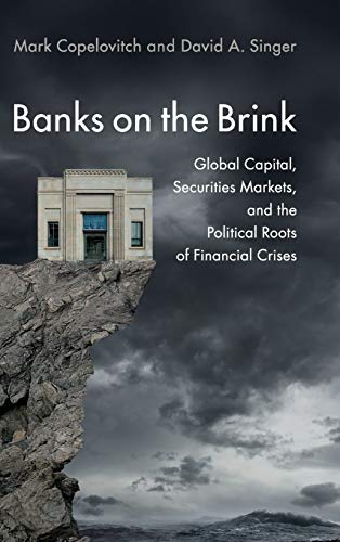 Banks on the Brink: Global Capital, Securities Markets, and the Political Roots of Financial Crises (Political Economy of Institutions and Decisions) von Cambridge University Press