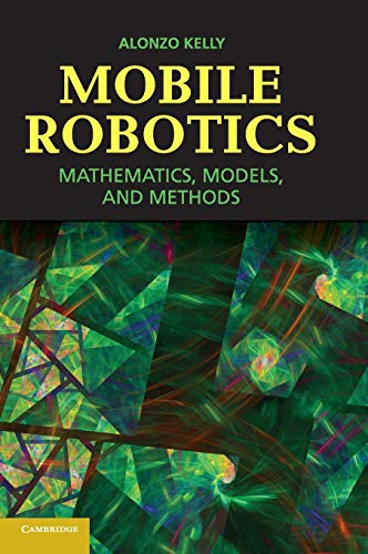 Mobile Robotics: Mathematics, Models, and Methods von Cambridge University Press