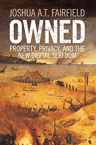 Owned: Property, Privacy, And The New Digital Serfdom von Cambridge University Press