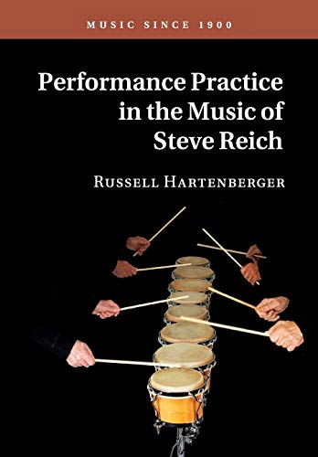 Performance Practice in the Music of Steve Reich (Music since 1900) von Cambridge University Press