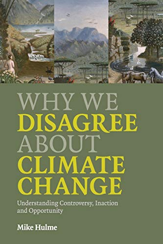 Why We Disagree about Climate Change: Understanding Controversy, Inaction and Opportunity von Cambridge University Press