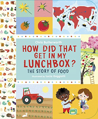 How Did That Get In My Lunchbox?: The Story of Food (Exploring the Everyday) von Candlewick