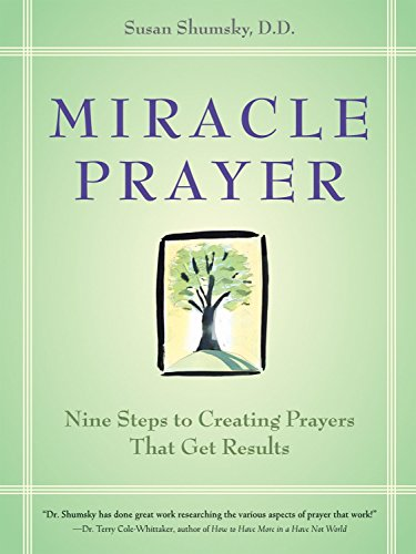 Miracle Prayer: Nine Steps to Creating Prayers That Get Results von Celestial Arts