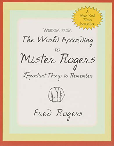 Wisdom from the World According to Mister Rogers: Important Things to Remember (Charming Petite Series) von PETER PAUPER
