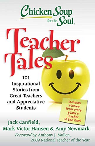 Chicken Soup for the Soul: Teacher Tales: 101 Inspirational Stories from Great Teachers and Appreciative Students von Chicken Soup for the Soul