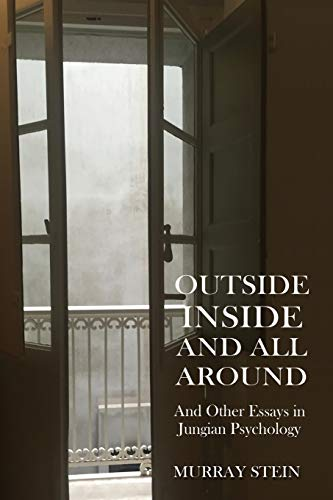 Outside Inside and All Around: And Other Essays in Jungian Psychology von Chiron Publications