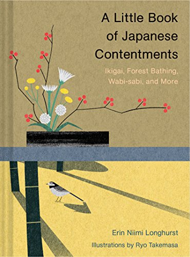 A Little Book of Japanese Contentments: Ikigai, Forest Bathing, Wabi-Sabi, and More von CHRONICLE BOOKS