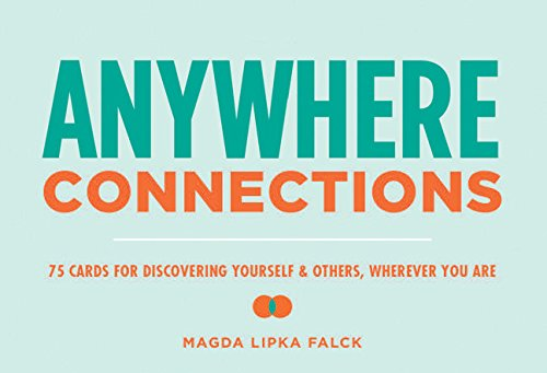 Anywhere Connections: 75 Cards for Discovering Yourself & Others, Wherever You Are von Chronicle Books