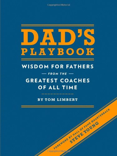 Dad's Playbook: Wisdom for Fathers from the Greatest Coaches of All Time von Chronicle Books