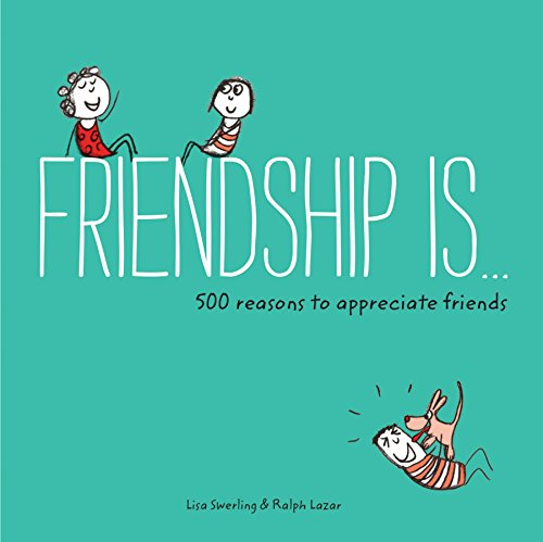 Friendship Is . . .: 500 Reasons to Appreciate Friends von Chronicle Books