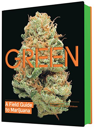 Green: A Field Guide to Marijuana von Chronicle Books