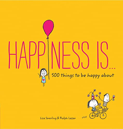 Happiness Is . . .: 500 Things to be Happy About von Chronicle Books