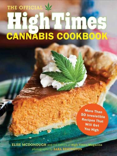 Official High Times Cannabis Cookbook: More Than 50 Irresistible Recipes That Will Get You High von Chronicle Books