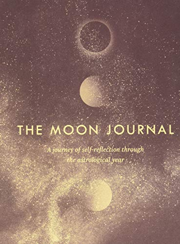 The Moon Journal: A Journey of Self-Reflection Through the Astrological Year von CHRONICLE BOOKS