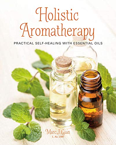 Holistic Aromatherapy: Practical Self-Healing with Essential Oils von Ryland, Peters & Small Ltd