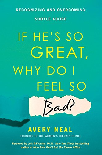 If He's So Great, Why Do I Feel So Bad?: Recognizing and Overcoming Subtle Abuse von Citadel