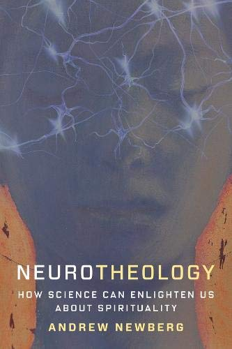 Neurotheology: How Science Can Enlighten Us About Spirituality von Columbia Univers. Press