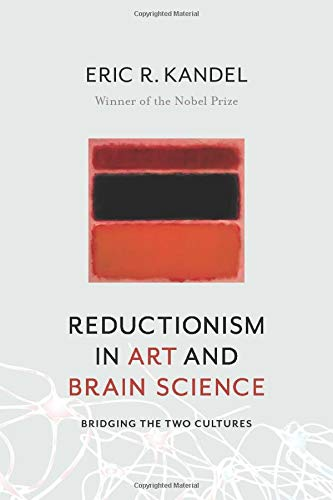 Reductionism in Art and Brain Science: Bridging the Two Cultures von Columbia University Press