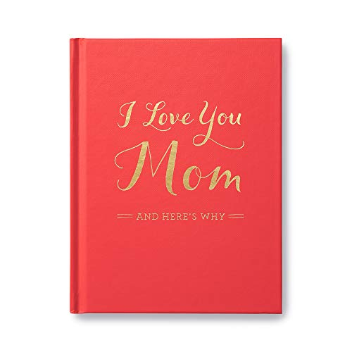 I Love You Mom: And Here's Why von COMPENDIUM INC