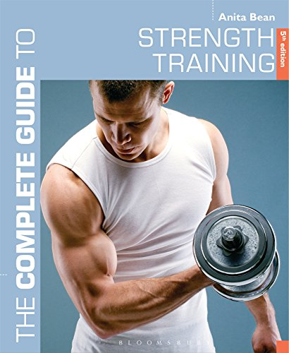 The Complete Guide to Strength Training 5th edition (Complete Guides) von Bloomsbury Sport