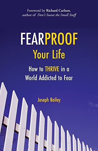 Fearproof Your Life: How to Thrive in a World Addicted to Fear von CONARI PR