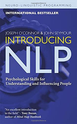 Introducing NLP: Psychological Skills for Understanding and Influencing People (Neuro-Linguistic Programming) von CONARI PR