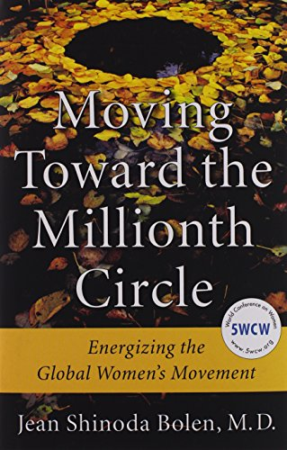 Moving Toward the Millionth Circle: Energizing the Global Women's Movement von Mango Media Inc