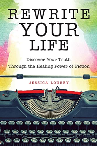 Rewrite Your Life: Discover Your Truth Through the Healing Power of Fiction von CONARI PR