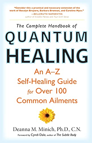 Complete Handbook of Quantum Healing: An A-Z Self-Healing Guide for Over 100 Common Ailments von CONARI PR