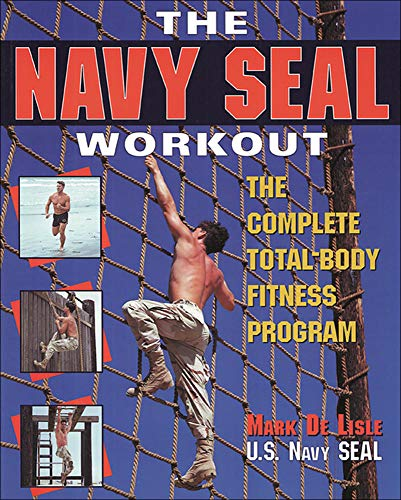 The Navy Seal Workout: The Compete Total-Body Fitness Program: The Complete Total-body Fitness Program von McGraw-Hill