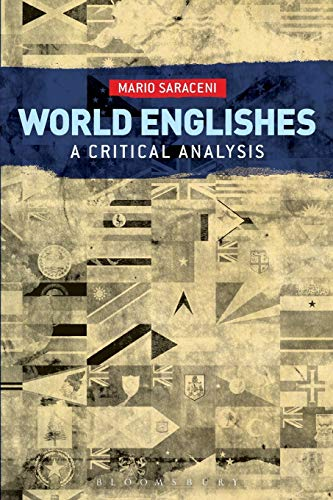 World Englishes: A Critical Analysis von Bloomsbury Academic
