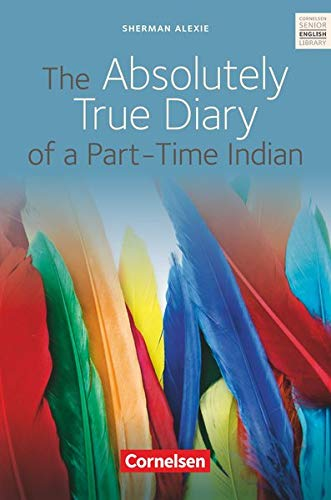 Cornelsen Senior English Library - Fiction: Ab 10. Schuljahr - The Absolutely True Diary of a Part-Time Indian: Textband mit Annotationen von Cornelsen Verlag GmbH