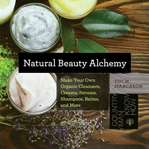 Natural Beauty Alchemy: Make Your Own Organic Cleansers, Creams, Serums, Shampoos, Balms, and More (Countryman Know How) von WW Norton & Co