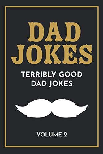 Dad Jokes: The Terribly Good Dad jokes book| Father's Day gift, Dads Birthday Gift, Christmas Gift For Dads von CreateSpace Independent Publishing Platform