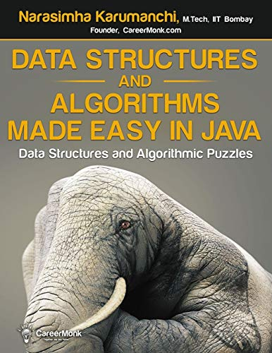 Data Structures and Algorithms Made Easy in Java: Data Structure and Algorithmic Puzzles, Second Edition von CreateSpace Independent Publishing Platform