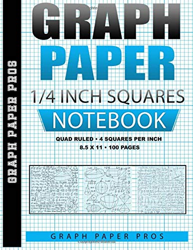 Graph Paper 1/4 Inch Squares: Quad Ruled / 4 Squares Per Inch / Blank Graphing Paper Notebook / Large 8.5 x 11 / Soft Cover Bound Composition Book (Graph Paper Books) von CreateSpace Independent Publishing Platform