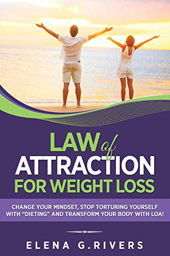 "Law of Attraction for Weight Loss: Change Your Relationship with Food, Stop Torturing Yourself with ""Dieting"" and Transform Your Body with LOA! von Createspace Independent Publishing Platform"