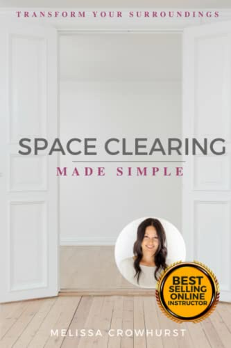 Space Clearing Made Simple: Transform Your Surroundings with Energy Healing von Createspace Independent Publishing Platform