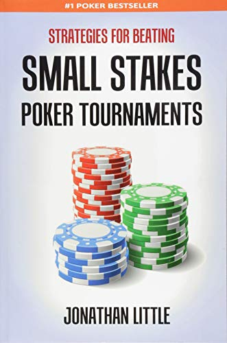 Strategies for Beating Small Stakes Poker Tournaments von CreateSpace Independent Publishing Platform