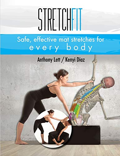 Stretchfit: Safe, effective mat stretches for every body von Createspace Independent Publishing Platform