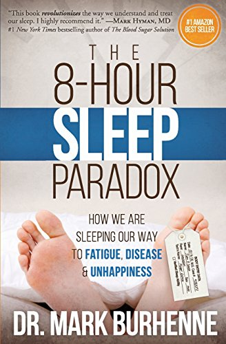 The 8-Hour Sleep Paradox: How We Are Sleeping Our Way to Fatigue, Disease and Unhappiness von Createspace Independent Publishing Platform