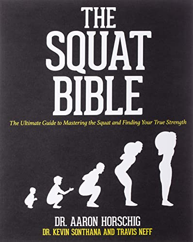 The Squat Bible: The Ultimate Guide to Mastering the Squat and Finding Your True Strength von Createspace Independent Publishing Platform