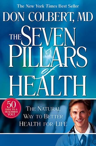 Seven Pillars of Health: The Natural Way to Better Health for Life von CREATION HOUSE