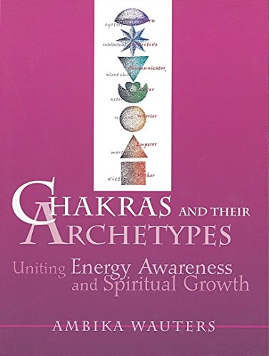 Chakras and Their Archetypes: Uniting Energy Awareness and Spiritual Growth von Crossing Press