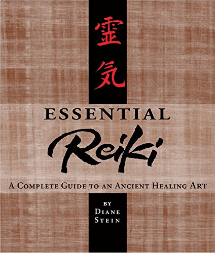 Essential Reiki: A Complete Guide to an Ancient Healing Art von Crossing Press