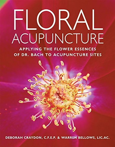 Floral Acupuncture: Applying the Flower Essences of Dr. Bach to Acupuncture Sites von Crossing Press